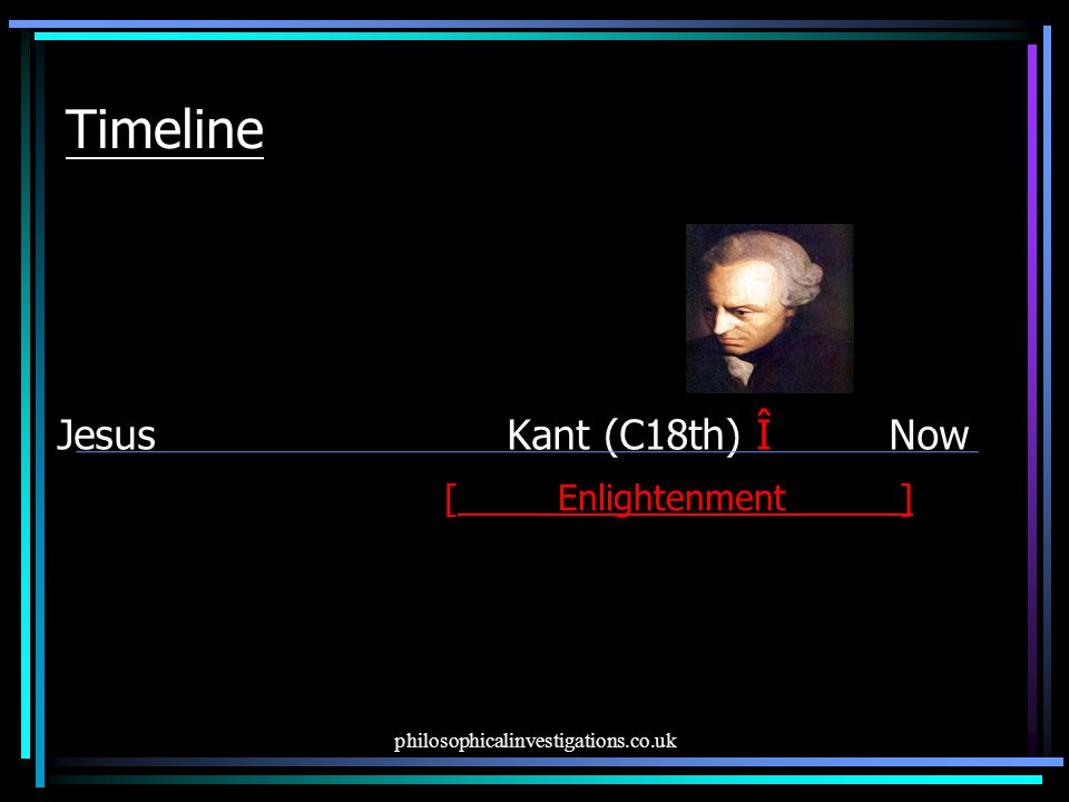 Timeline Jesus Kant (C18th) Î Now [ Enlightenment______]
